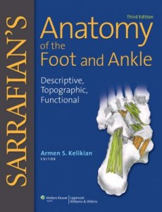 Sarrafian's Anatomy of the Foot and Ankle: Descriptive, Topographic, Functional, 3e