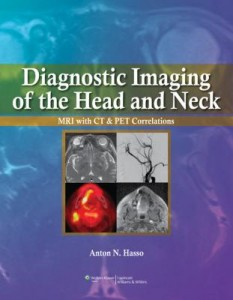 Diagnostic Imaging of the Head and Neck, MRI WITH CT & PET CORRELATIONS