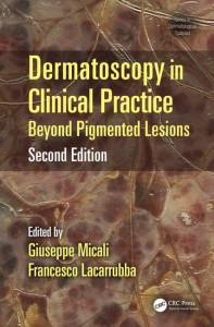 Dermatoscopy in Clinical Practice, Second Edition: Beyond Pigmented Lesions