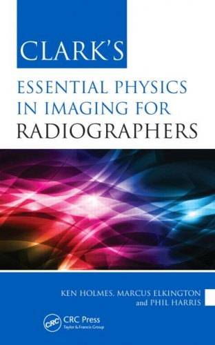 Clark's Essential Physics in Imaging for Radiographers.jpg