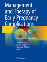 Management and Therapy of Early Pregnancy Complications: First and Second Trimesters