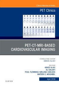 PET-CT-MRI based Cardiovascular Imaging, An Issue of PET Clinics, 1st Edition