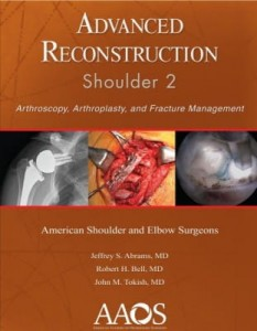 Advanced Reconstruction: Shoulder 2 Arthroscopy, Arthroplasty, and Fracture Management Second Edition