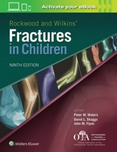 Rockwood and Wilkins Fractures in Children Ninth edition