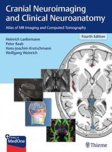 Cranial Neuroimaging and Clinical Neuroanatomy Atlas of MR Imaging and Computed Tomography