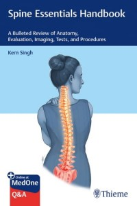 Spine Essentials Handbook A Bulleted Review of Anatomy, Evaluation, Imaging, Tests, and Procedures