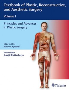 Textbook of Plastic, Reconstructive and Aesthetic Surgery (Vol. 1) Principles and Advances in Plastic Surgery