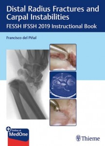 Distal Radius Fractures and Carpal Instabilities FESSH IFSSH 2019 Instructional Book