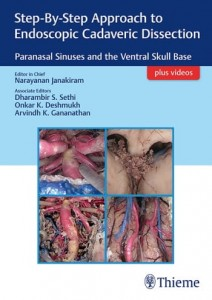 Step-By-Step Approach to Endoscopic Cadaveric Dissection, ed 1 Paranasal Sinuses and the Ventral Skull Base