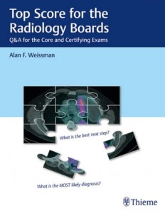 Top Score for the Radiology Boards Q&A for the Core and Certifying Exams