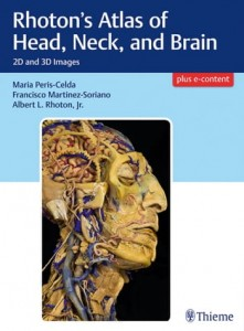 Rhoton's Atlas of Head, Neck, and Brain 2D and 3D Images