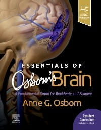 Essentials of Osborn's Brain, 1st Edition A Fundamental Guide for Residents and Fellows
