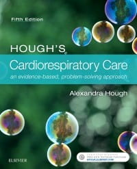 Hough's Cardiorespiratory Care, 5th Edition an evidence-based, problem-solving approach