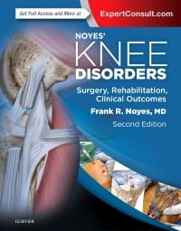 Noyes' Knee Disorders: Surgery, Rehabilitation, Clinical Outcomes, 2nd Edition