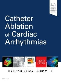 Catheter Ablation of Cardiac Arrhythmias, 4th Edition