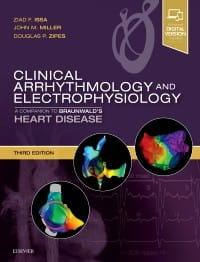 Clinical Arrhythmology and Electrophysiology, 3rd Edition A Companion to Braunwald's Heart Disease