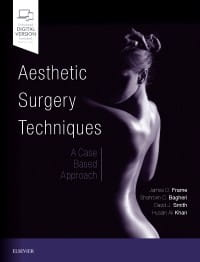 Aesthetic Surgery Techniques, 1st Edition A Case-Based Approach