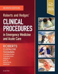 Roberts and Hedges' Clinical Procedures in Emergency Medicine and Acute Care, 7th Edition