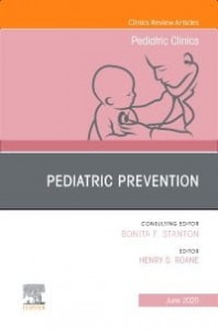 Pediatric Prevention, An Issue of Pediatric Clinics of North America, 1st Edition