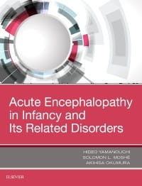 Acute Encephalopathy and Encephalitis in Infancy and Its Related Disorders, 1st Edition
