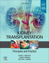 Kidney Transplantation - Principles and Practice, 8th Edition