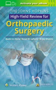 The Johns Hopkins High-Yield Review for Orthopaedic Surgery