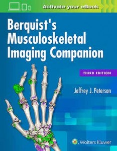 Berquist's Musculoskeletal Imaging Companion Third edition