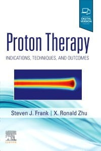 Proton Therapy, 1st Edition Indications, Techniques and Outcomes
