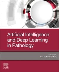 Artificial Intelligence and Deep Learning in Pathology, 1st Edition