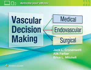 Vascular Decision Making Medical, Endovascular, Surgical, First edition