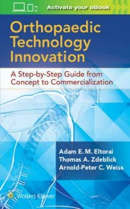 Orthopaedic Technology Innovation: A Step-by-Step Guide from Concept to Commercialization First edition