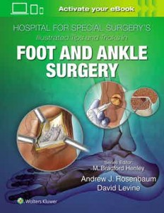 Hospital for Special Surgery's Illustrated Tips and Tricks in Foot and Ankle Surgery First edition
