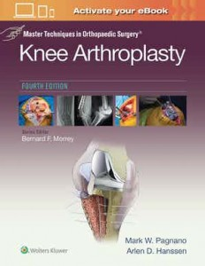 Master Techniques in Orthopedic Surgery: Knee Arthroplasty Fourth edition