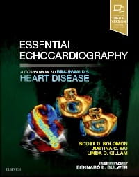 Essential Echocardiography, 1st Edition. A Companion to Braunwald's Heart Disease