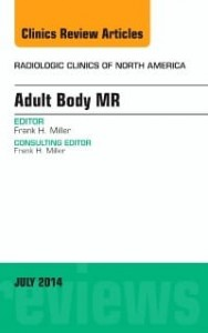Adult Body MR, An Issue of Radiologic Clinics of North America, 1st Edition