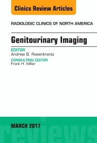 Genitourinary Imaging, An Issue of Radiologic Clinics of North America, 1st Edition