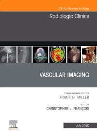 Vascular Imaging, An Issue of Radiologic Clinics of North America, 1st Edition