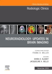 Neuroradiology, An Issue of Radiologic Clinics of North America, 1st Edition