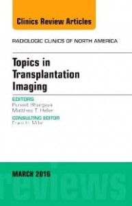 Topics in Transplantation Imaging, An Issue of Radiologic Clinics of North America, 1st Edition