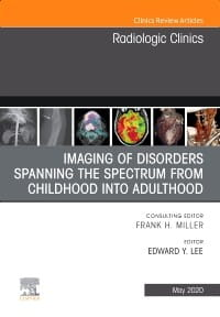 Imaging of Disorders Spanning the Spectrum from Childhood ,An Issue of Radiologic Clinics of North America, 1st Edition