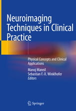 Neuroimaging Techniques in Clinical Practice Physical Concepts and Clinical Applications