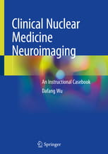 Clinical Nuclear Medicine Neuroimaging An Instructional Casebook