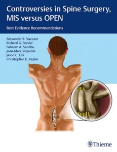 Controversies in Spine Surgery, MIS versus OPEN Best Evidence Recommendations