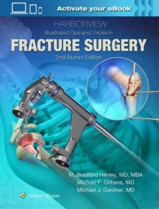 Harborview Illustrated Tips and Tricks in Fracture Surgery, 2e