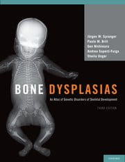 Bone Dysplasias  An Atlas of Genetic Disorders of Skeletal Development  Third Edition