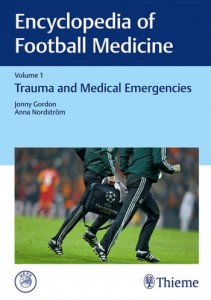 Encyclopedia of Football Medicine, Vol.1 Trauma and Medical Emergencies
