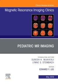 Pediatric MR Imaging, An Issue of Magnetic Resonance Imaging Clinics of North America, 1st Edition