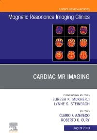 Cardiac MR Imaging, An Issue of Magnetic Resonance Imaging Clinics of North America, 1st Edition