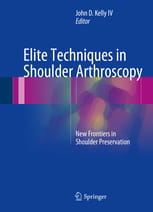 Elite Techniques in Shoulder Arthroscopy  New Frontiers in Shoulder Preservation