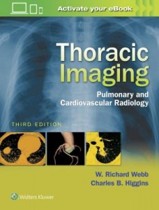 Thoracic Imaging, 3e PULMONARY AND CARDIOVASCULAR RADIOLOGY